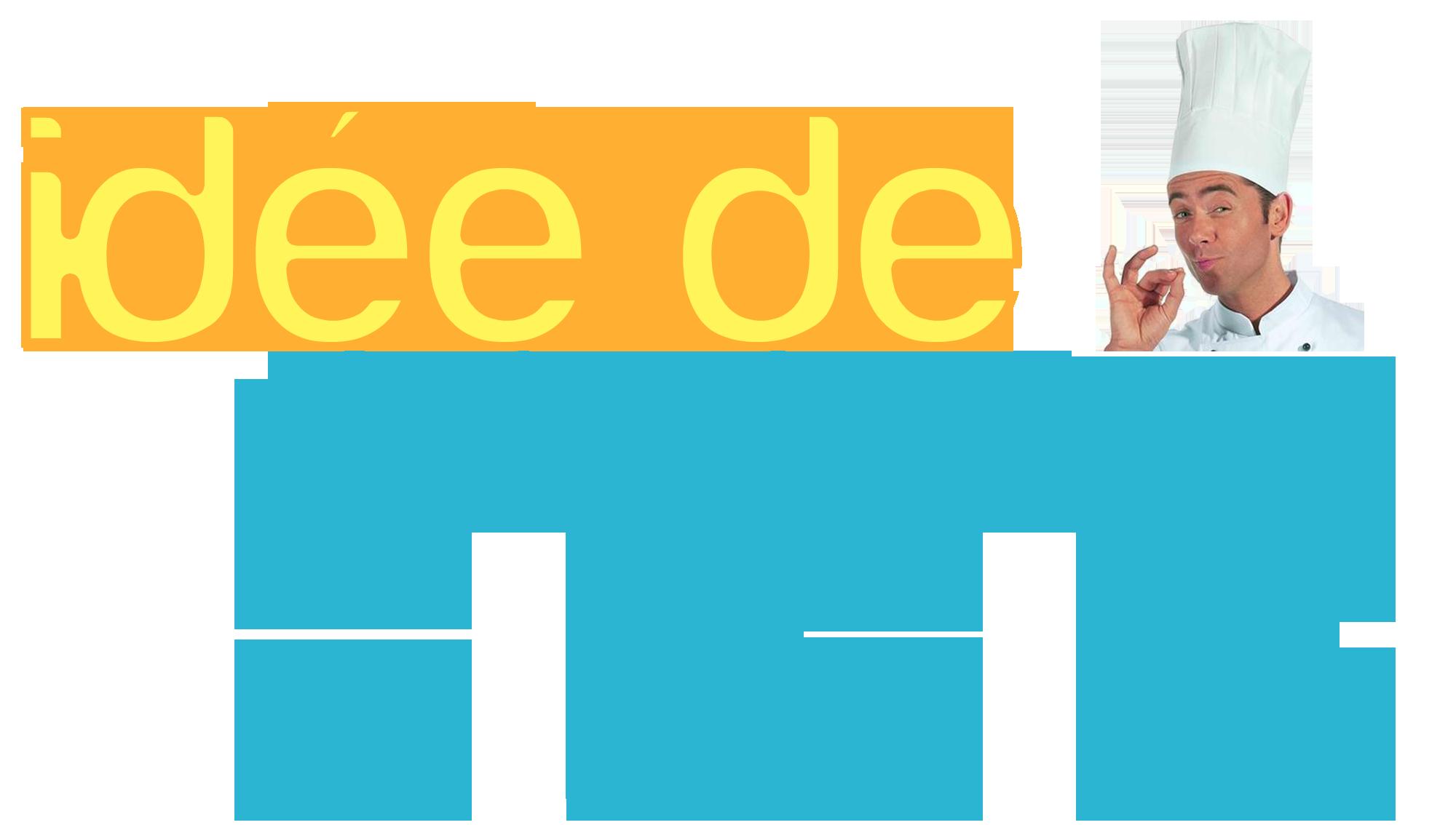 Idée de menu semaine 17 septembre